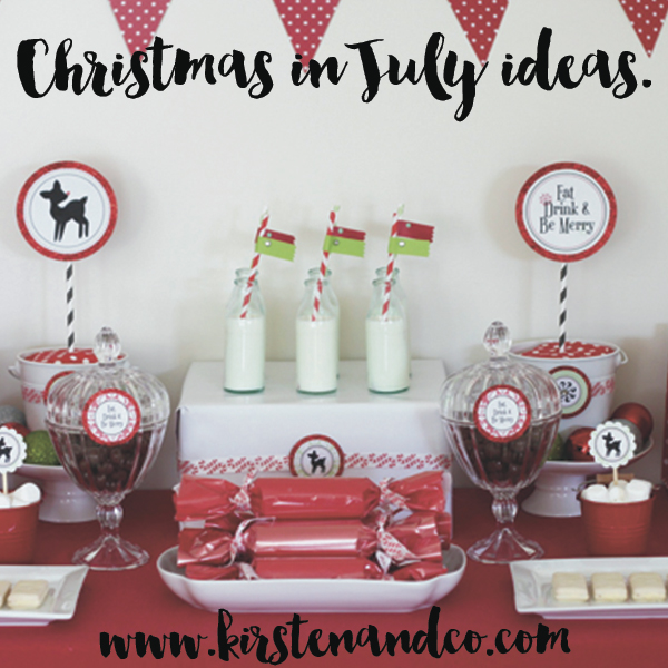 Christmas In July Ideas Kirsten And Co